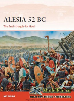 Osprey - Campaign 269 - Alesia 52 BC: The final struggle for Gaul