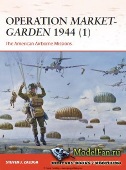 Osprey - Campaign 270 - Operation Market Garden 1944 (1): The American Airb ...