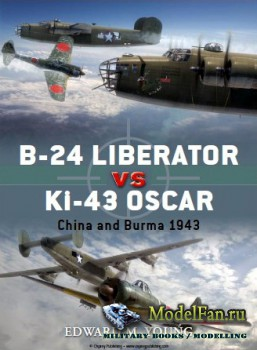 Osprey - Duel 41 - B-24 Liberator vs Ki-43 Oscar: China and Burma 1943