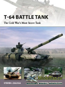 Osprey - New Vanguard 223 - T-64 Battle Tank: The Cold War's Most Secret T ...