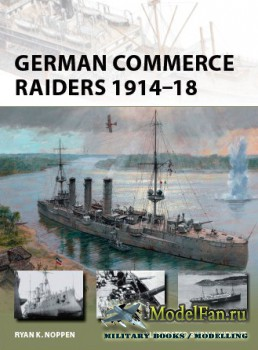 Osprey - New Vanguard 228 - German Commerce Raiders 1914-18