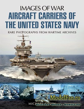 Aircraft Carriers of the United States Navy (Michael Green)