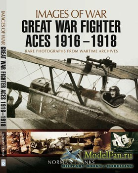 Great War Fighter Aces 1916-1918 (Norman Franks)