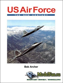 US Air Force: The New Century (Bob Archer)
