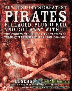 How History's Greatest Pirates Pillaged, Plundered, and Got Away With It ( ...