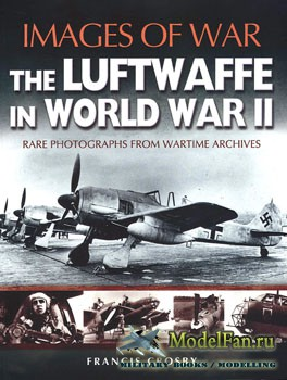 The Luftwaffe In World War II (Francis Crosby)