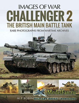 Challenger 2: The British Main Battle Tank (M P Robinson & Rob Griffin)