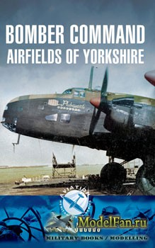 Bomber Command Airfields of Yorkshire (Peter Jacobs)