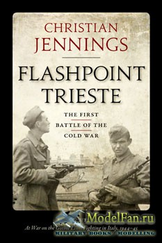 Flashpoint Trieste: The First Battle of the Cold War (Christian Jennings)