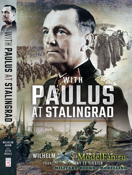With Paulus at Stalingrad (Wilhelm Adam, Otto Ruhle)