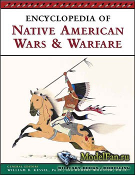 Encyclopedia of Native American Wars And Warfare (William B. Kessel, Robert ...