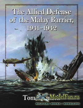 The Allied Defense of the Malay Barrier 1941–1942 (Tom Womack)