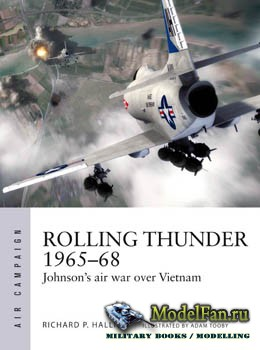 Osprey - Air Campaign 3 - Rolling Thunder 1965–1968: Johnson's Air War over Vietnam