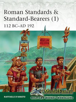 Osprey - Elite 221 - Roman Standards & Standard-Bearers (1): 112 BC-AD 192