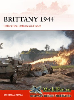 Osprey Campaign 320 -  Brittany 1944: Hitler's Final Defenses in France