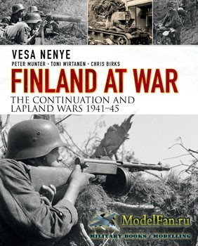 Finland at War: the Continuation and Lapland Wars 1941-1945 (Peter Munter, Toni Wirtanen, Chris Birks)
