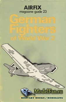 Airfix Magazine Guide 27 - German Fighters of World War 2