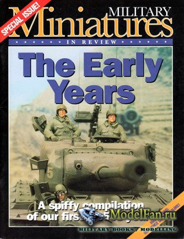 Military Miniatures in Review (Special Issue, 1996) - The Early Years: A spiffy compilation of our first 3.3563 years