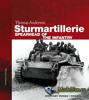 Sturmartillerie: Spearhead of the Infantry (Thomas Anderson)