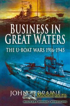 Business in Great Waters: The U-Boat Wars 1916-1945 (John Terraine)