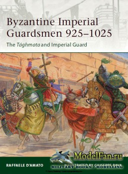 Osprey - Elite 187 - Byzantine Imperial Guardsmen 925-1025. The Taghmata an ...