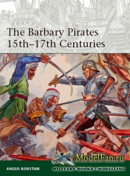 Osprey - Elite 213 - The Barbary Pirates 15th-17th Centuries