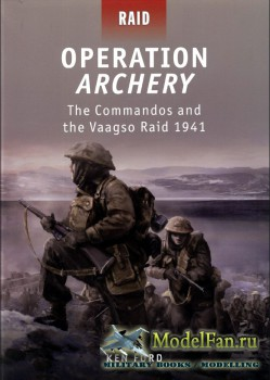 Osprey - Raid 21 - Operation Archery: The Commandos and the Vaagso Raid 194 ...