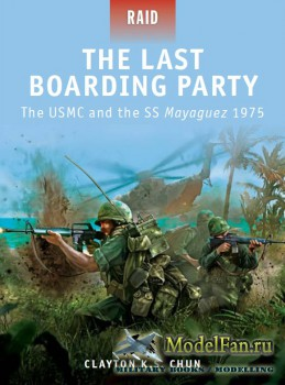 Osprey - Raid 24 - The Last Boarding Party: The USMC and the SS Mayaguez 1975