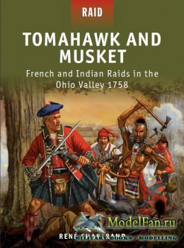 Osprey - Raid 27 - Tomahawk and Musket: French and Indian Raids in the Ohio ...