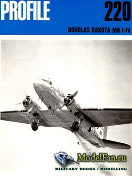 Profile Publications - Aircraft Profile №220 - Douglas Dakota Mk I-IV