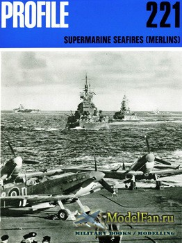 Profile Publications - Aircraft Profile №221 - Supermarine Seafires (Merlins)