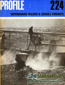 Profile Publications - Aircraft Profile №224 - Supermarine Walrus & Seagull Variants