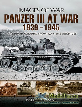 Panzer III at War 1939-1945 (Paul Thomas)