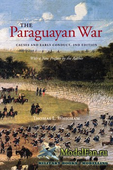 The Paraguayan War: Causes and Early Conduct (Thomas L.Whigham)