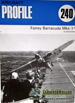 Profile Publications - Aircraft Profile №240 - Fairey Baracuda Mks.I-V