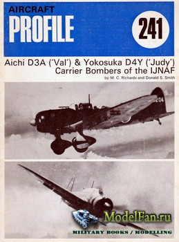 Profile Publications - Aircraft Profile №241 - Aichi D3A ('Val') & Yokosuka D4Y ('Judy') Carrier Bombers of the IJNAF