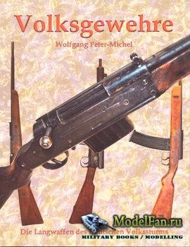 Volksgewehre: Die Langwaffen des Deutschen Volkssturms (Wolfgang Peter-Mich ...