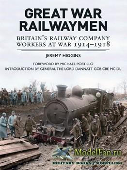 Great War Railwaymen: Britain's Railway Company Workers at War 1914-1918 (J ...