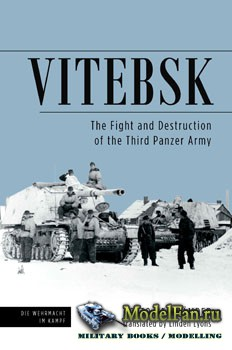 Vitebsk: The Fight and Destruction of Third Panzer Army (Otto Heidkamper)