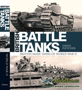 Osprey - General Military - British Battle Tanks: British-made tanks of World War II (David Fletcher)