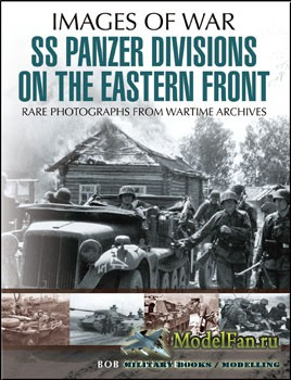 SS Panzer Divisions on the Eastern Front (Bob Carruthers)