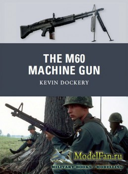 Osprey - Weapon 20 - The M60 Machine Gun