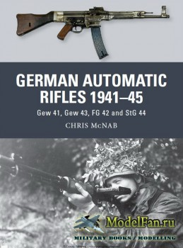 Osprey - Weapon 24 - German Automatic Rifles 1941-45: Gew 41, Gew 43, FG 42 ...
