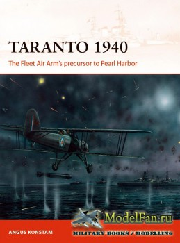 Osprey - Campaign 288 - Taranto 1940: The Fleet Air Arm's precursor to Pea ...
