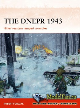 Osprey - Campaign 291 - The Dnepr 1943: Hitler's eastern rampart crumbles