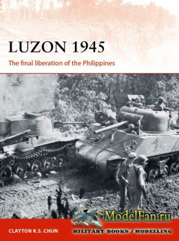 Osprey - Campaign 306 - Luzon 1945: The final liberation of the Philippines