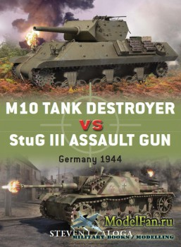 Osprey - Duel 53 - M10 Tank Destroyer vs StuG III Assault Gun: Germany 1944