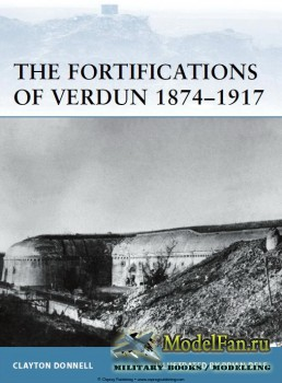 Osprey - Fortress 103 - The Fortifications of Verdun 1874-1917