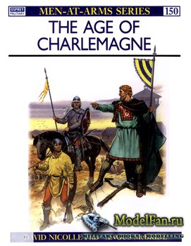 Osprey - Men at Arms 150 - The Age of Charlemagne