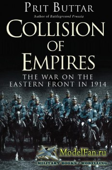 Osprey - General Military - Collision of Empires: The War on the Eastern Fr ...